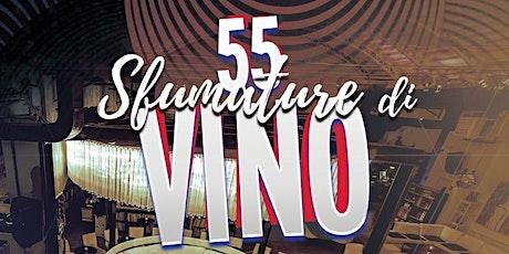 55 Sfumature di Vino - OPEN WINE biglietti