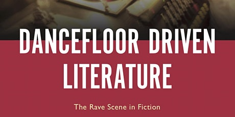 DiscoTexts: Dancefloor-Driven Literature and the Rave Scene in Fiction tickets