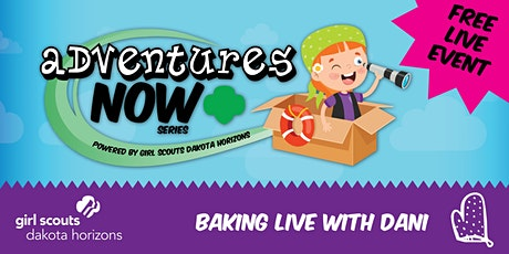 Adventures Now: Baking Live with Dani tickets