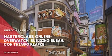 Masterclass Online | Overwatch: Building Busan con Thiago Klafke entradas