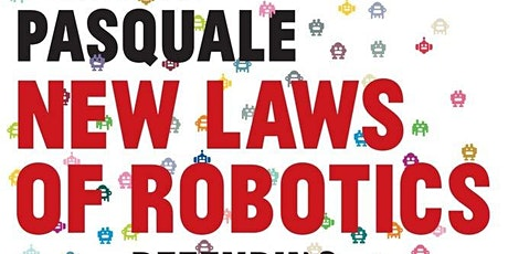 "BookIT Talk with Prof. Frank Pasquale, ""New Laws of Robotics"" tickets"