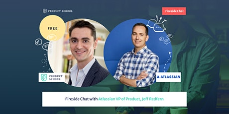 Fireside Chat with Atlassian VP of Product, Joff Redfern tickets