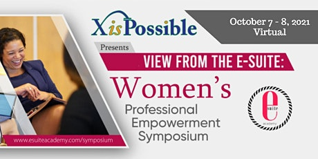 2021 - View From the E-Suite: Women's Professional Empowerment Symposium tickets