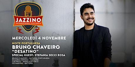 "Noite Portuguesa | Bruno Chaveiro - ""Desatino"" - Live at Jazzino biglietti"