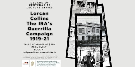 Decade of Centenaries Lecture Series: The IRA's Guerrilla Campaign 1919-21 tickets