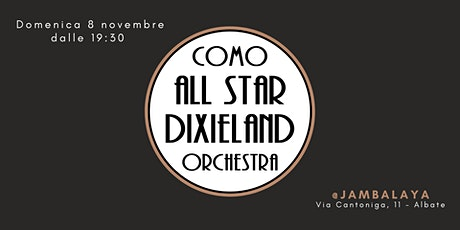 Como All Star Dixieland Orchestra @ Jambalaya biglietti