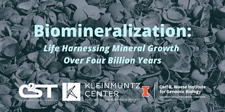 Biomineralization: Life Harnessing Mineral Growth Over Four Billion Years tickets