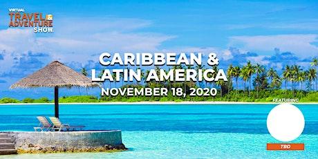 Virtual Travel & Adventure Show: Caribbean | Latin America tickets