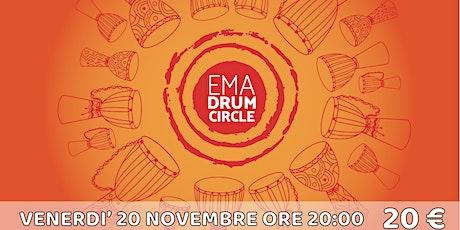 EMA DRUM CIRCLE : 20 NOVEMBRE 2020 biglietti