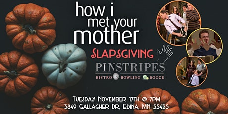 How I Met Your Mother Slapsgiving Trivia at Pinstripes Edina tickets