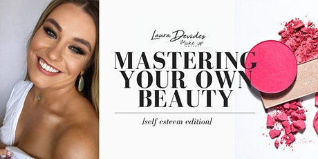 Mastering Your Own Beauty [Self Esteem Edition] tickets