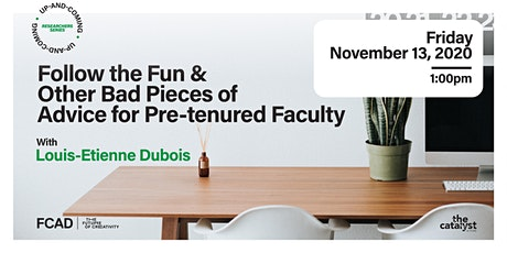 Follow the Fun & Other Bad Pieces of  Advice for Pre-tenured Faculty