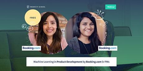 Webinar: Machine Learning in Product Development by Booking.com Sr PMs tickets