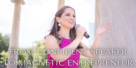 From Confident Speaker to Magnetic Entrepreneur Masterclass tickets