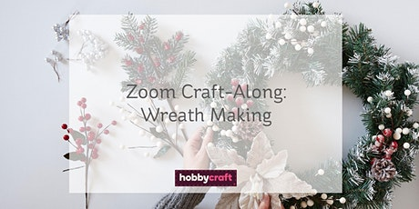 Wreath Making Craft-Along with Caroline on Zoom tickets