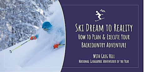 Ski Dream to Reality: How to Plan & Execute Your Backcountry Ski Adventure tickets