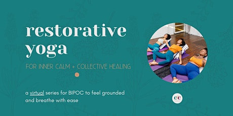 Restorative Yoga for Inner Calm + Collective Healing tickets