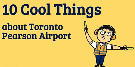Pearson Airport Explorer Camp -10 Cool things about Toronto Pearson Airport tickets