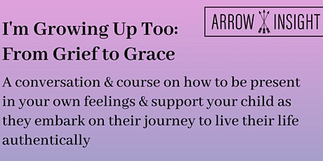 I'm Growing Up Too: A Guardians Journey - From Grief To Grace tickets