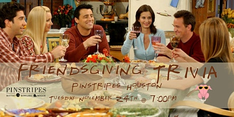 ETrivia - Friendsgiving Trivia at Pinstripes Norwalk tickets