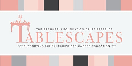 Tablescapes 2021 presented by The Braunfels Foundation Trust tickets