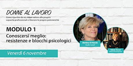 """Donne al lavoro """"Conoscersi meglio: resistenze e blocchi psicologici"""" biglietti"""