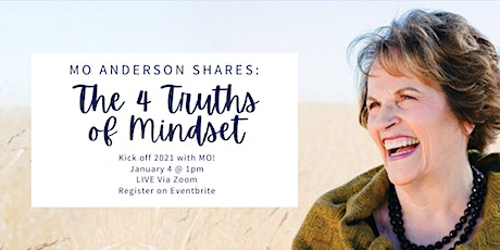 MO ANDERSON shares The 4 Truths of Mindset tickets