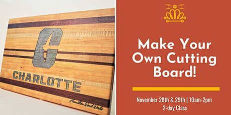 Make your own cutting board! tickets