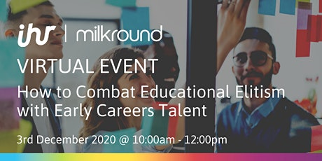 How to Combat Educational Elitism with Early Careers Talent tickets
