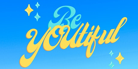 BeYOUtiful - Supporting Positive Body Image in Children and Youth tickets