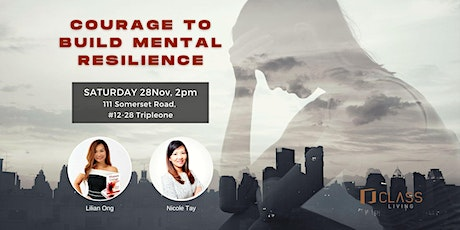 Courage To Build Mental Resilience tickets