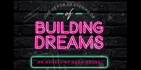 Building Dreams for Eden House 2020 tickets