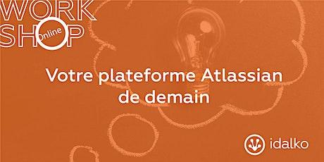 Votre plateforme Atlassian de demain tickets