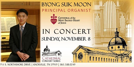 Cathedral Concert: Byong Suk Moon, Organ Recital tickets