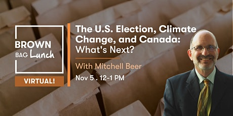 The U.S. Election, Climate Change, and Canada: What's Next? tickets