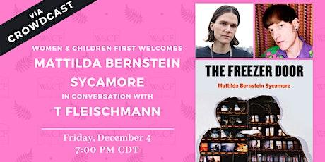 The Freezer Door: Mattilda Bernstein Sycamore with T Fleischmann tickets
