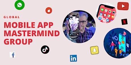 Global Mobile App Mastermind group for app startups and app entrepreneurs tickets