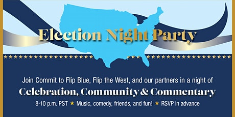 Election Night Party with Flip the West and Commit to Flip Blue tickets