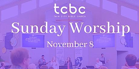 Twin City Bible Church 11/8 Sunday Worship Service  #tcbc #mytcbc tickets