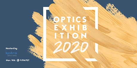 [The K-Tech Online @ Silicon Valley] Optics Exhibition tickets
