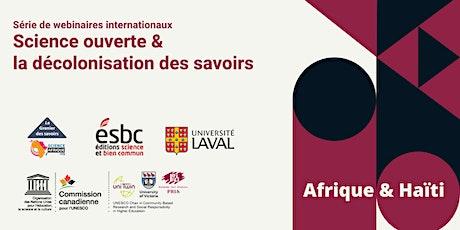 Webinar | Science ouverte & décolonisation des savoirs: Afrique-Haïti tickets