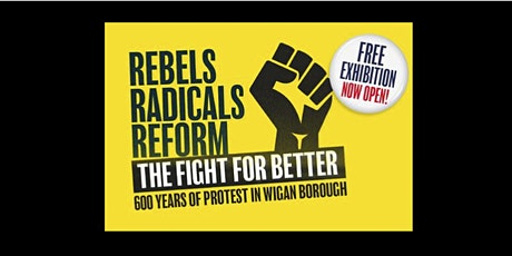 FREE exhibition tour - REBELS, RADICALS, REFORM at the Museum of Wigan Life tickets