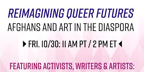 Reimagining Queer Futures: Afghans and Art in the Diaspora tickets