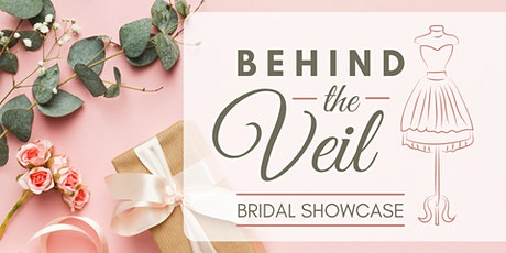 2021 Behind the Veil Bridal Showcase tickets
