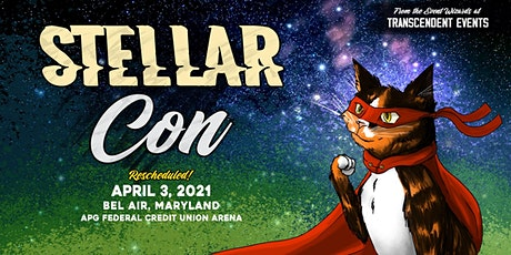 New Date: Stellar Con - Harford County Comic Con tickets