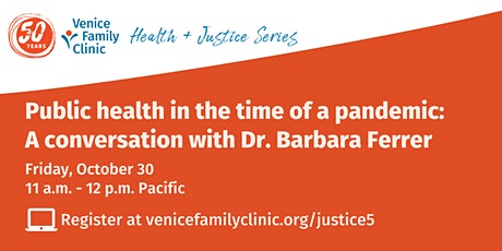 Health + Justice Series: Public health in  a pandemic: Dr. Barbara Ferrer tickets
