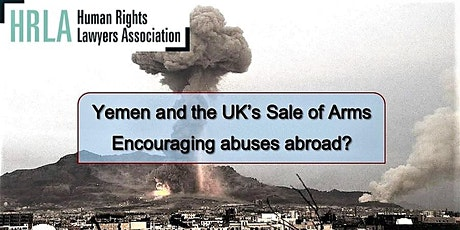 Yemen and the UK's Sale of Arms: Encouraging abuses abroad? tickets