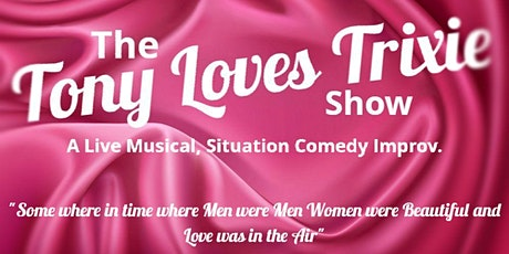 The Tony Loves Trixie Show with  Dave anthony and the Sinatra Tribute tickets