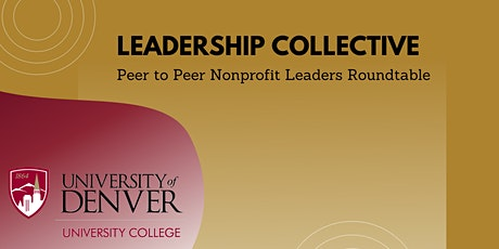 The Leadership Collective:  A Continued Dialogue to Support NP Leaders tickets