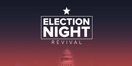 Election Night: Revival tickets